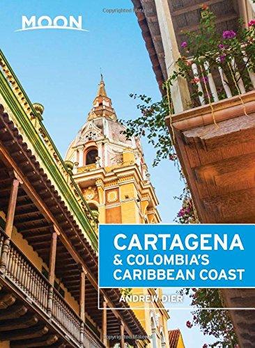Moon Cartagena & Colombia's Caribbean Coast (Moon Handbooks)