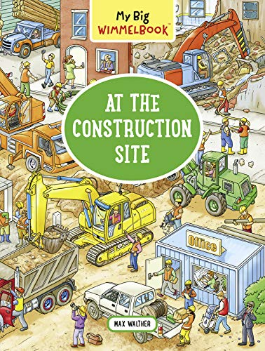 My Big Wimmelbook/—At the Construction Site