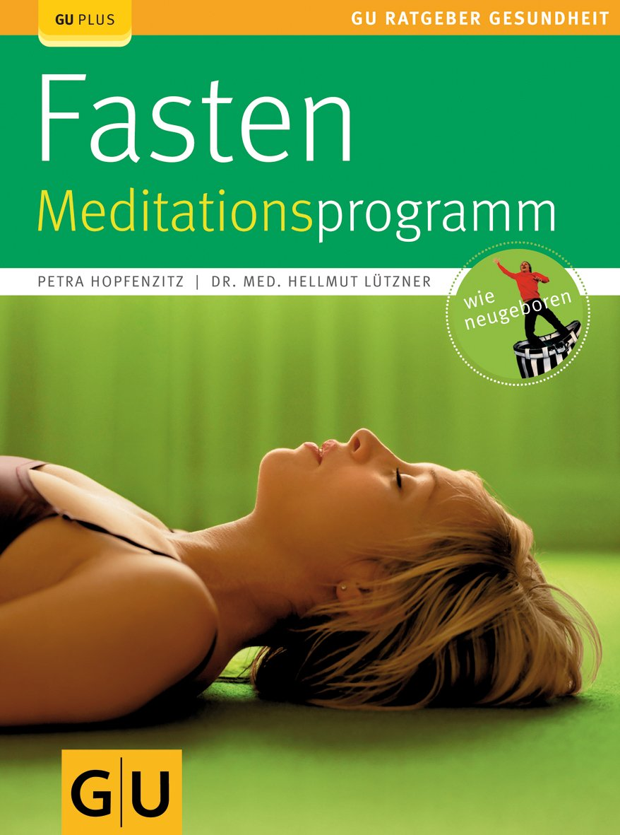 Fasten - Meditationsprogramm (GU Ratgeber Gesundheit)
