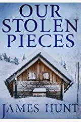 Our Stolen Pieces: A Riveting Kidnapping Mystery (A North and Martin Abduction Mystery Book 1) Kindle Edition