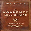 The Awakened Millionaire Manifesto: A Manifesto for the Spiritual Wealth Movement  Audiobook by Joe Vitale Narrated by Joe Vitale