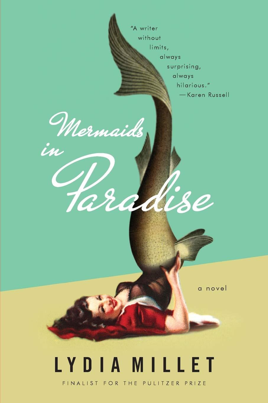 Mermaids in Paradise: Amazon.co.uk: Millet, Lydia: 9780393351729: Books