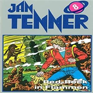Red-Rock in Flammen (Jan Tenner Classics 8) Hörspiel