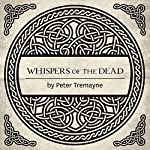 Whispers of the Dead: A Mystery of Ancient Ireland | Peter Tremayne
