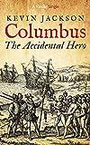 Columbus: the Accidental Hero (Kindle Single)