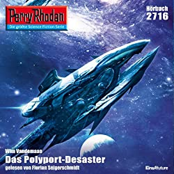 Das Polyport-Desaster (Perry Rhodan 2716)
