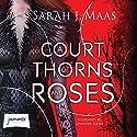 A Court of Thorns and Roses Hörbuch von Sarah J. Maas Gesprochen von: Jennifer Ikeda