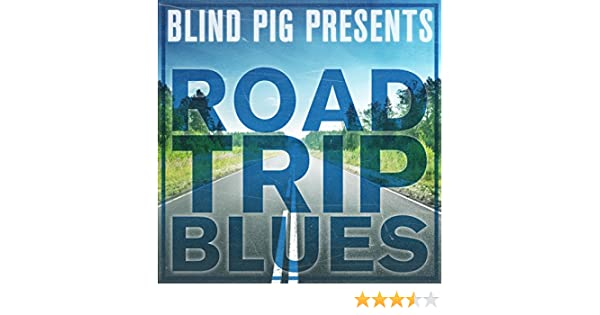d8c5ac97b15b Blind Pig Presents  Road Trip Blues by Various artists on Amazon Music -  Amazon.com