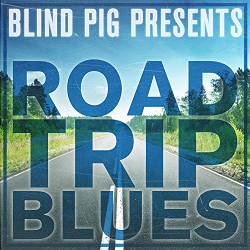 Blind Pig Presents: Road Trip ...