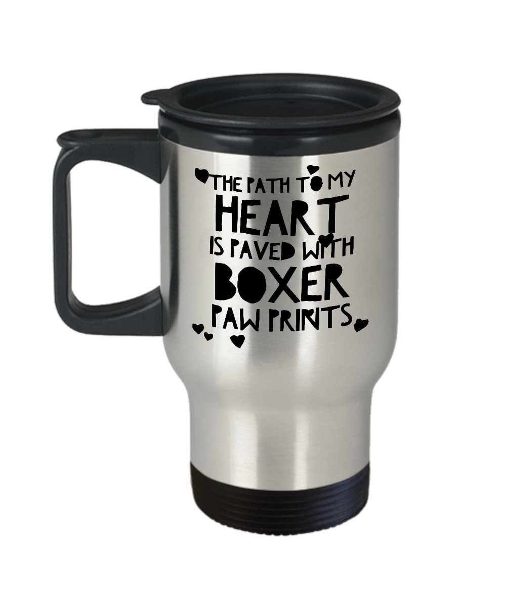 Boxer Dog Travel Mug - The Path To My Heart Is Paved with Paw Prints- Gift for Animal Lover - 14 oz Stainless Steel Coffee Cup