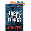 Horrid Little Things (100 Tiny Tales of Terror Book 3)