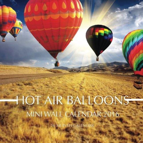 Hot Air Balloons Mini Wall Calendar 2016: 16 Month Calendar PDF