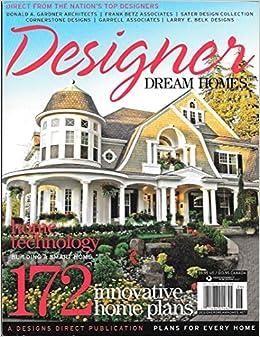 Designer Dream Homes Magazine 172 Innovative Plans Issue Nineteen 19 June 2007 Darlene Fuhst Amazon Com Books