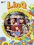 LinQ 4th Anniversary ~ Welcome to the LinQworld !! ~ [Blu-ray]