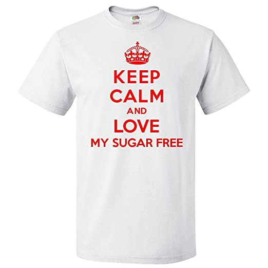 Keep Calm and Love My Sugar Free T shirt