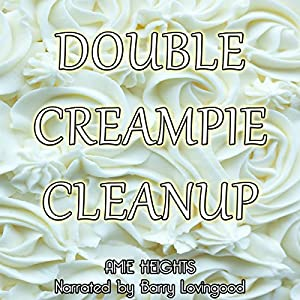 Double Creampie Cleanup Audiobook