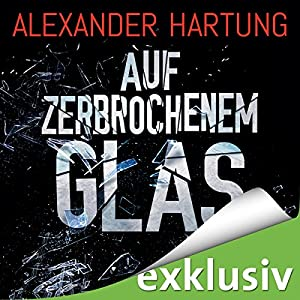Auf zerbrochenem Glas (Nik Pohl 1) Hörbuch