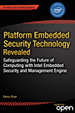 Platform Embedded Security Technology Revealed: Safeguarding the Future of Computing with Intel Embedded Security and Management Engine