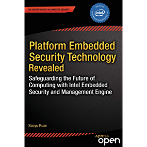Platform Embedded Security Technology Revealed: Safeguarding the Future of Computing with Intel Embedded Security and…