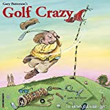 Golf Crazy by Gary Patterson 2017 Wall Calendar