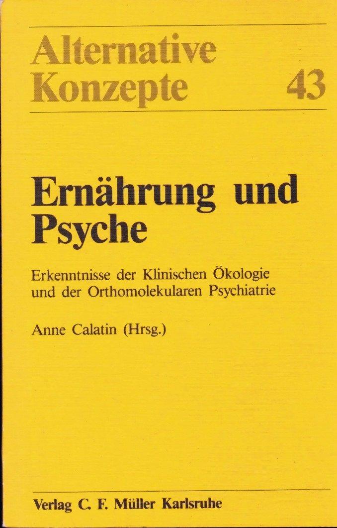 Ernährung und Psyche: Erkenntnisse der Klinischen Ökologie und der Orthomolekularen Psychiatrie