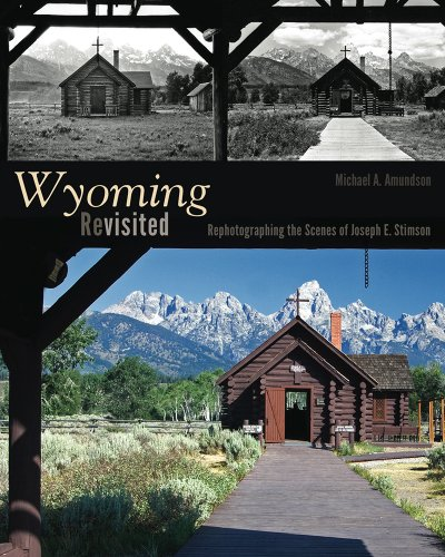 (Wyoming Revisited: Rephotographing the Scenes of Joseph E. Stimson)