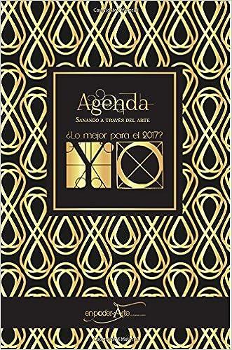 Agenda 2017 ¿Lo mejor para el 2017? Yo: Sanando a través del ...