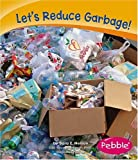 img - for Let's Reduce Garbage! (Caring for the Earth) book / textbook / text book
