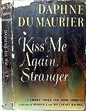 Kiss Me Again,Stranger