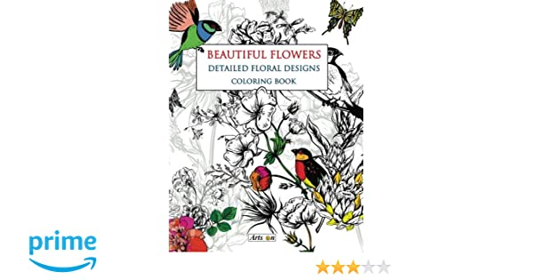 Amazon Beautiful Flowers Detailed Floral Designs Coloring Book Arts On Books Volume 2 9781530343614