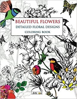 Amazon.com: Beautiful Flowers Detailed Floral Designs Coloring Book ...