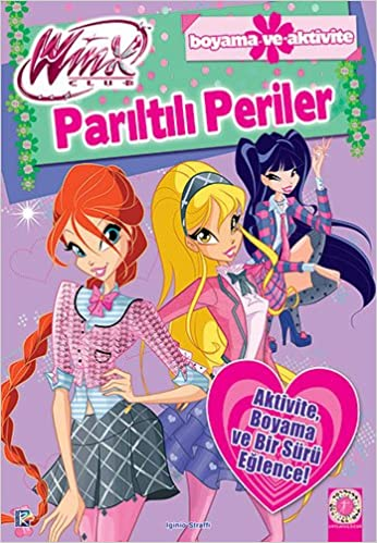 Winx Club Pariltili Periler Boyama Ve Aktivite Iginio Straffi