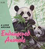 img - for A Look Around Endangered Animals book / textbook / text book