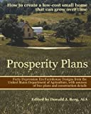 img - for Prosperity Plans: How to Create a Low-Cost Small Home That Can Grow Over Time book / textbook / text book