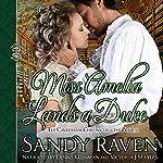 Miss Amelia Lands a Duke: The Caversham Chronicles Book 0 | Sandy Raven