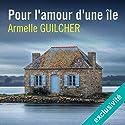 Pour l'amour d'une île | Livre audio Auteur(s) : Armelle Guilcher Narrateur(s) : Marie-Eve Dufresne