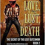 Love, Lust, Death: The Secret of the Lost Dutchman Western Series, Book 2 | Lon Safko