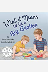 What it Means to be a Big Brother Kindle Edition