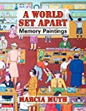 A World Set Apart, Marcia Muth, 0865345260