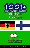 1001+ Einfache Sätze Deutsch - Finnisch