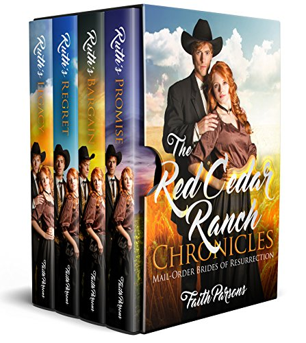 Mail Order Bride: The Red Cedar Ranch Chronicles Complete Box Set: A Mail-Order Brides of Resurrection Story - Clean Historical Western Romance (Mail-Order Bride Box Sets by Faith Parsons Book 1)