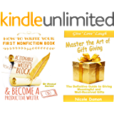 (2 in 1) How to Write Your First Nonfiction Book  and Become a Productive Writer+ Master the Art of Gift Giving: Actionable Tips for Shattering Writer's Block