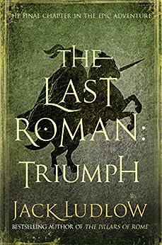 The Last Roman: Triumph by [Ludlow, Jack]