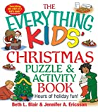 The Everything Kids' Christmas Puzzle And Activity Book: Mazes, Activities, And Puzzles for Hours of Holiday Fun