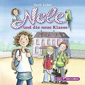 Nele und die neue Klasse (Nele 1) Hörbuch
