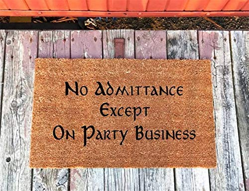 No Admittance Except On Party Business Lord of The Rings Door Mat Housewarming Gift