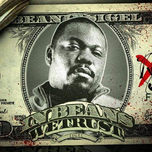 In Beans We Trust by Beanie Sigel (2010-03-09) - 09 Beanie