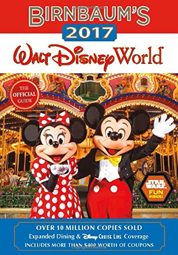 Birnbaums 2017 Walt Disney World  The Official Guide  Birnbaum Guides