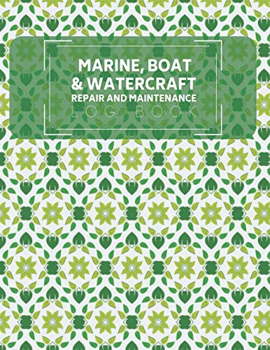 """Marine, Boat and Watercraft Repair & Maintenance Log Book: Ship Maintenance Logbook, Mariners Routine Inspection Logbook Journal, Safety and Repairs ... x 11"""" with 110 pages. (Ship Maintenance Logs)"""