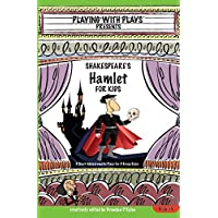 Deals on Shakespeares Hamlet for Kids: 3 Short Melodramatic Plays